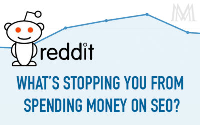 What's stopping you from spending money on SEO? – Reddit