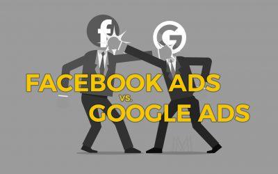 Facebook Ads VS. Google Ads 2018: Which platform do I use?